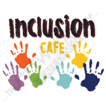 You are invited to Inclusion Cafe